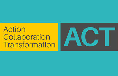 Action, Collaboration, Transformation (ACT) Initiative