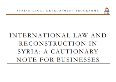 International Law and Reconstruction in Syria: A Cautionary Note for Businesses