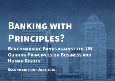 Banking with Principles? Benchmarking Banks against the UN Guiding Principles on Business and Human Rights