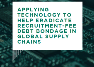 Applying Technology to Help Eradicate Recruitment-Fee Debt Bondage in Global Supply Chains
