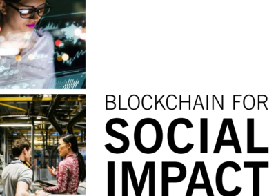 Blockchain for Social Impact – Moving Beyond the Hype