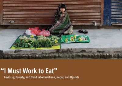 I Must Work to Eat – Covid-19, Poverty, and Child Labor in Ghana, Nepal, and Uganda