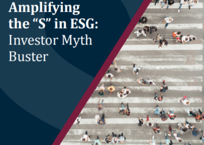 """Amplifying the """"S"""" in ESG: Investor Myth Buster"""